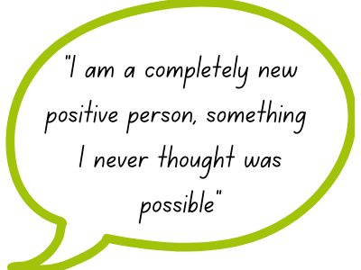 Patient Quote: I am a completely new positive person, something I never thought was possible